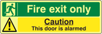 Fire Exit Only / Caution